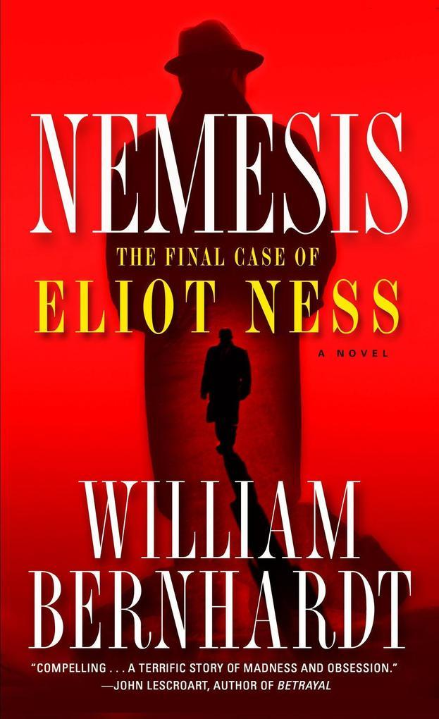 Nemesis: The Final Case of Eliot Ness als Taschenbuch