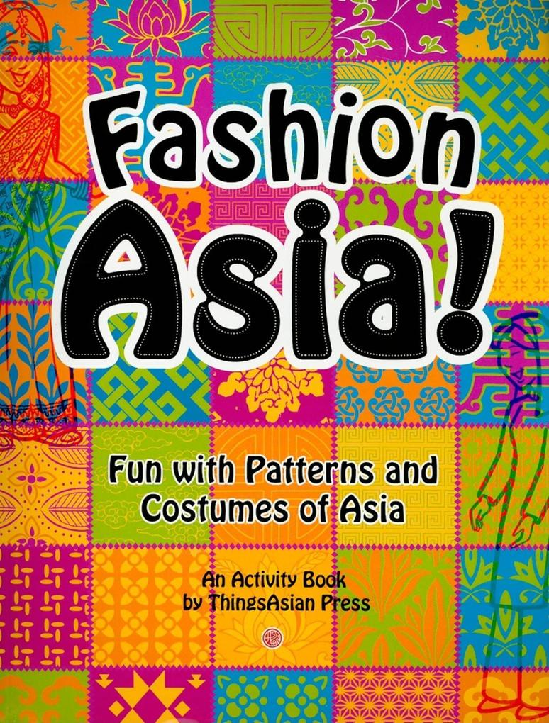 Fashion Asia!: Fun with Patterns and Costumes of Asia als Taschenbuch