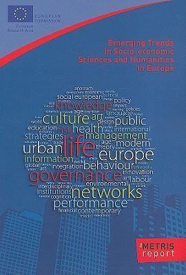 Emerging Trends in Socio-Economic Sciences and Humanities in Europe: The METRIS Report als Taschenbuch