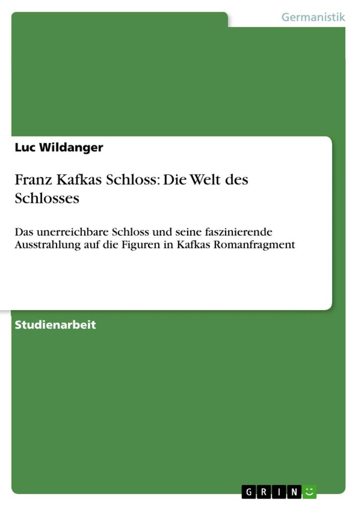 Franz Kafkas Schloss: Die Welt des Schlosses als Buch (gebunden)