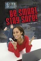 Be Smart, Stay Safe!. Louise Spilsbury als Buch (gebunden)