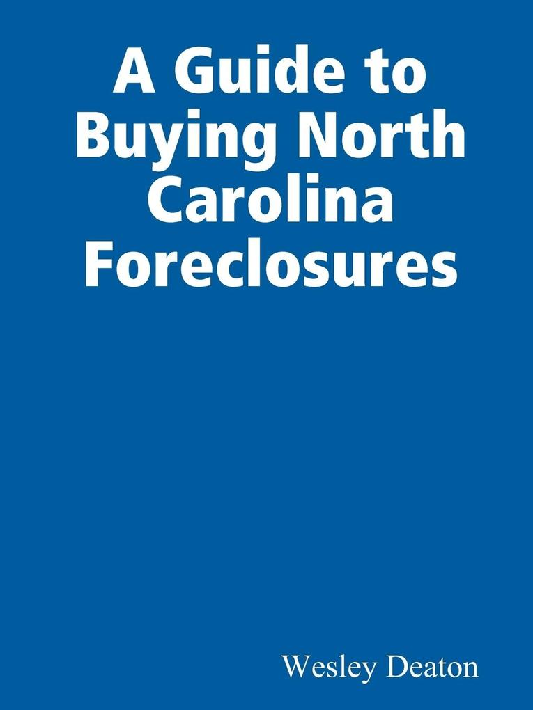 A Guide to Buying North Carolina Foreclosures als Taschenbuch