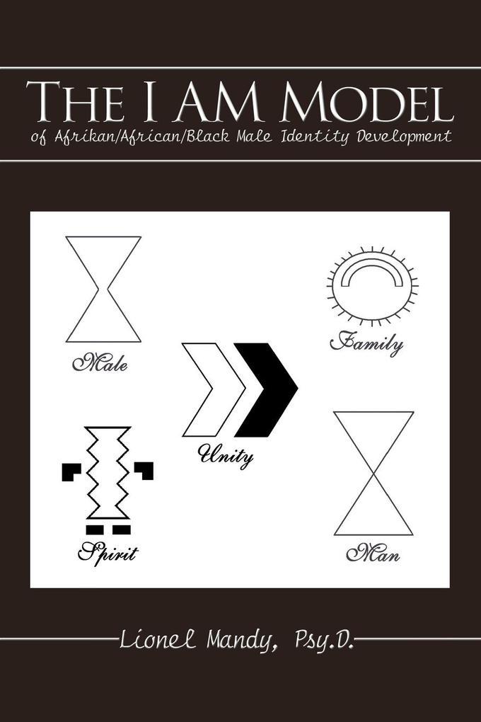 The I Am Model of Afrikan/African/Black Male Identity Development als Taschenbuch