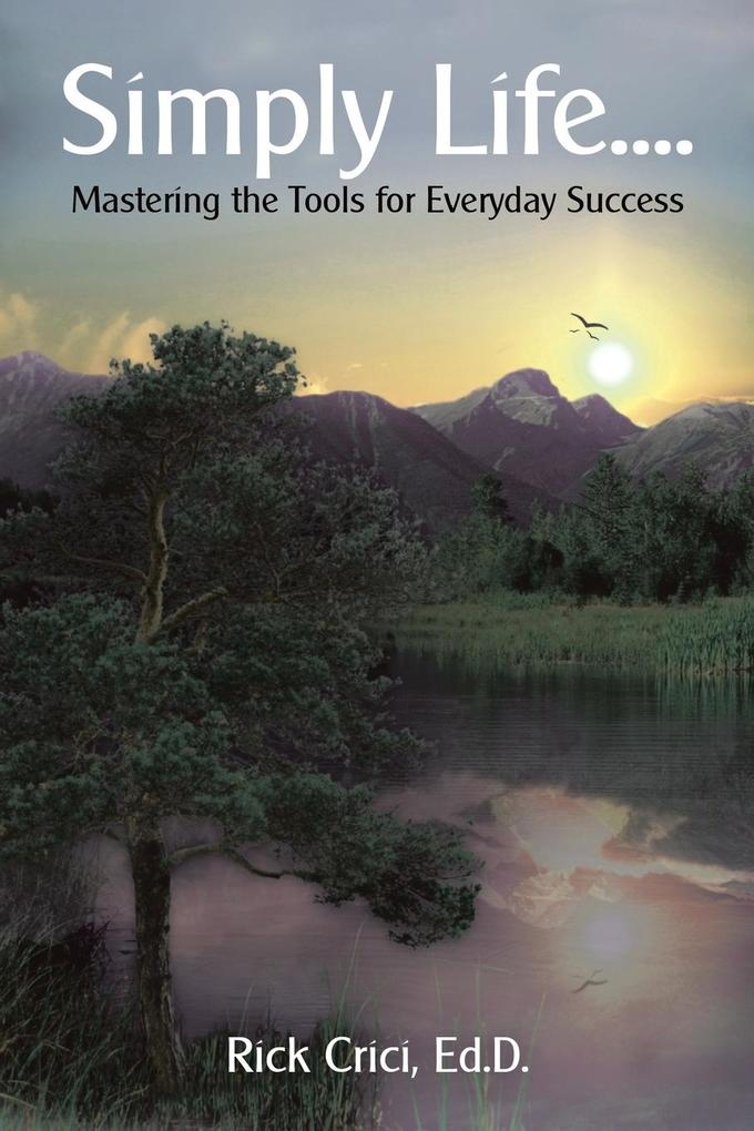 Simply Life....: Mastering the Tools for Everyday Success als Taschenbuch