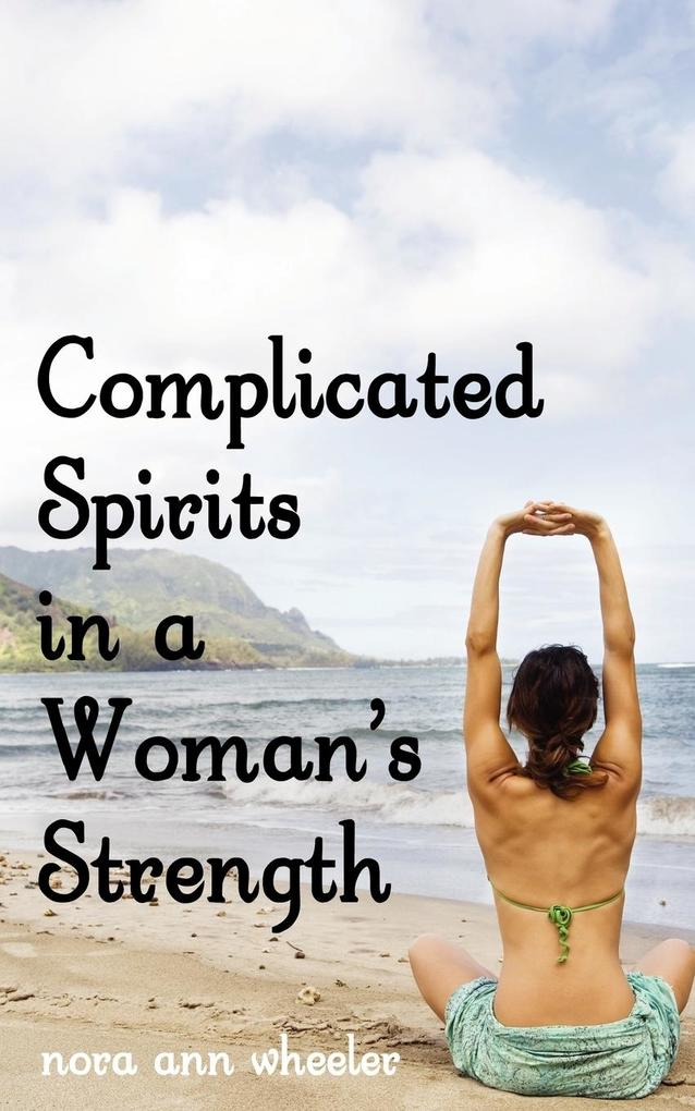 Complicated Spirits in a Woman's Strength als Taschenbuch