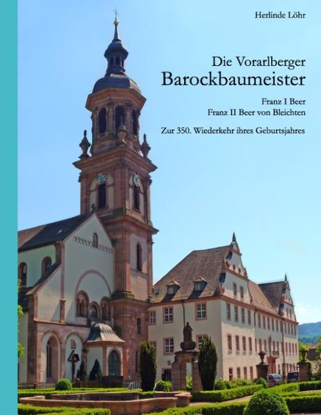Die Vorarlberger Barockbaumeister - Franz I Beer & Franz II Beer von Bleichten als Buch (gebunden)