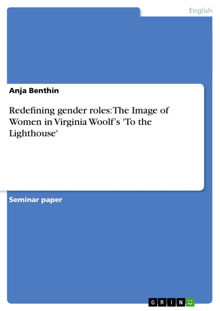 Redefining gender roles: The Image of Women in Virginia Woolf's 'To the Lighthouse' als Buch (gebunden)