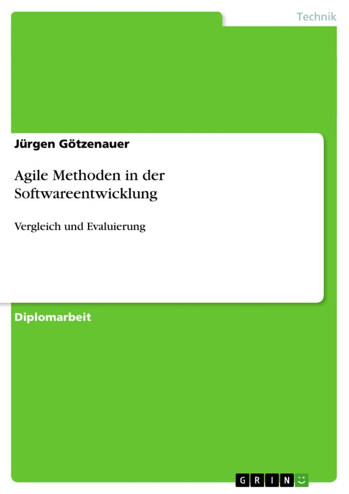 Agile Methoden in der Softwareentwicklung als Buch (gebunden)