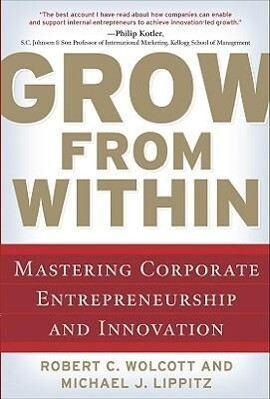 Grow from Within: Mastering Corporate Entrepreneurship and Innovation als Buch (gebunden)