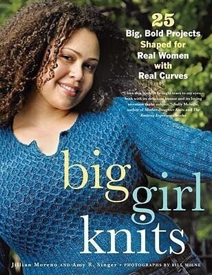 Big Girl Knits: 25 Big, Bold Projects Shaped for Real Women with Real Curves als Taschenbuch