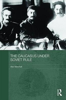 The Caucasus Under Soviet Rule als Buch (gebunden)