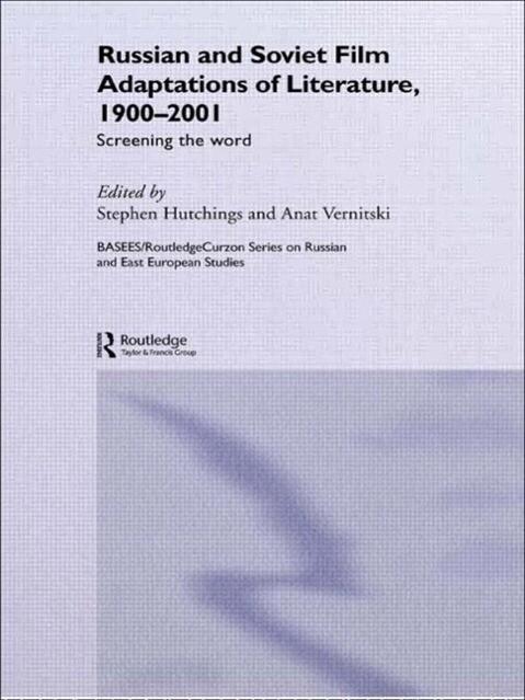 Russian and Soviet Film Adaptations of Literature, 1900-2001 als Taschenbuch