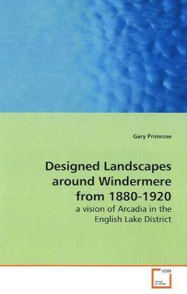 Designed Landscapes around Windermere from 1880-1920 als Buch (gebunden)