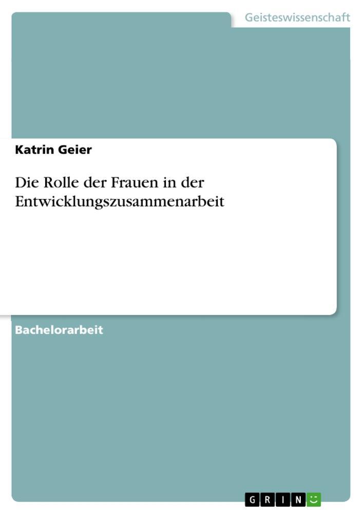 Die Rolle der Frauen in der Entwicklungszusammenarbeit als Buch (gebunden)