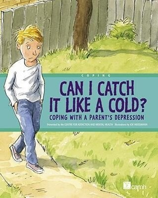 Can I Catch It Like a Cold?: Coping with a Parent's Depression als Buch (gebunden)