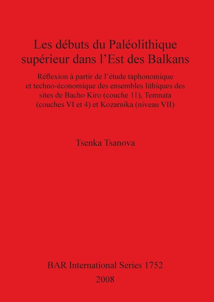 Les débuts du Paléolithique supérieur dans l'Est des Balkans als Taschenbuch