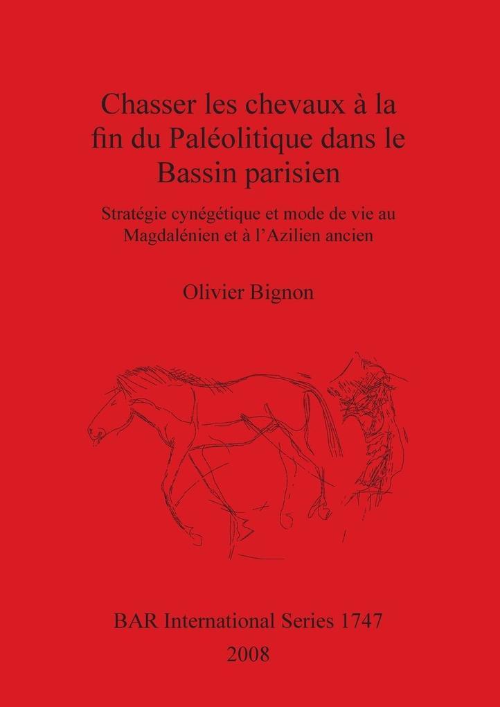 Chasser les chevaux à la fin du Paléolitique dans le Bassin parisien als Taschenbuch