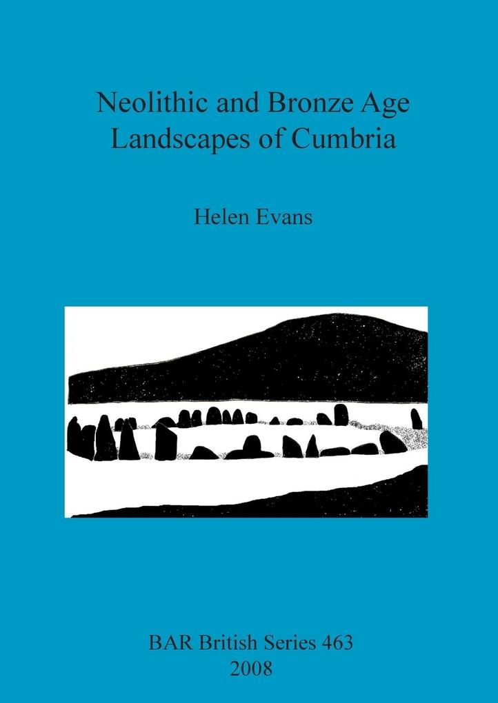 Neolithic and Bronze Age Landscapes of Cumbria als Taschenbuch
