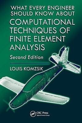 What Every Engineer Should Know about Computational Techniques of Finite Element Analysis als Buch (gebunden)