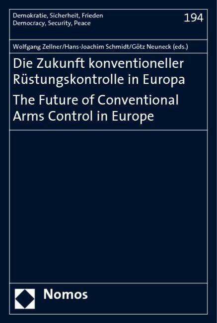 Die Zukunft konventioneller Rüstungskontrolle in Europa. The Future of Conventional Arms Control in Europe als Buch (kartoniert)