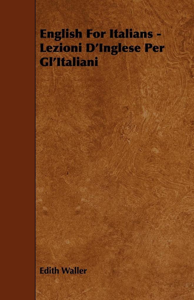 English for Italians - Lezioni D'Inglese Per Gl'italiani als Taschenbuch