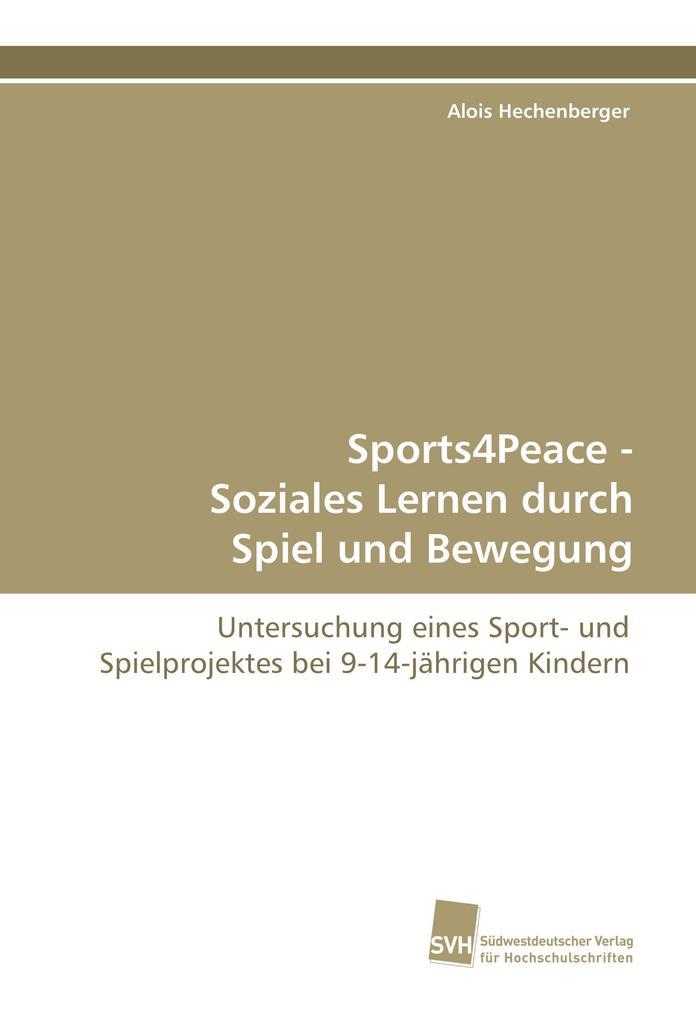 Sports4Peace - Soziales Lernen durch Spiel und Bewegung als Buch (gebunden)