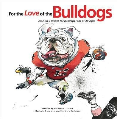 For the Love of the Bulldogs: An A-To-Z Primer for Bulldogs Fans of All Ages als Buch (gebunden)