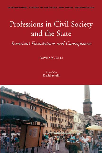 Professions in Civil Society and the State: Invariant Foundations and Consequences als Buch (gebunden)