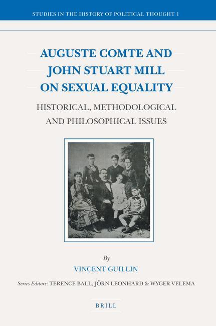 Auguste Comte and John Stuart Mill on Sexual Equality: Historical, Methodological and Philosophical Issues als Buch (gebunden)