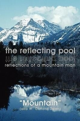 The Reflecting Pool: Reflections of a Mountain Man als Buch (gebunden)