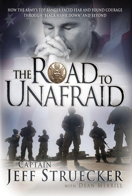 The Road to Unafraid: How the Army's Top Ranger Faced Fear and Found Courage Through als Taschenbuch