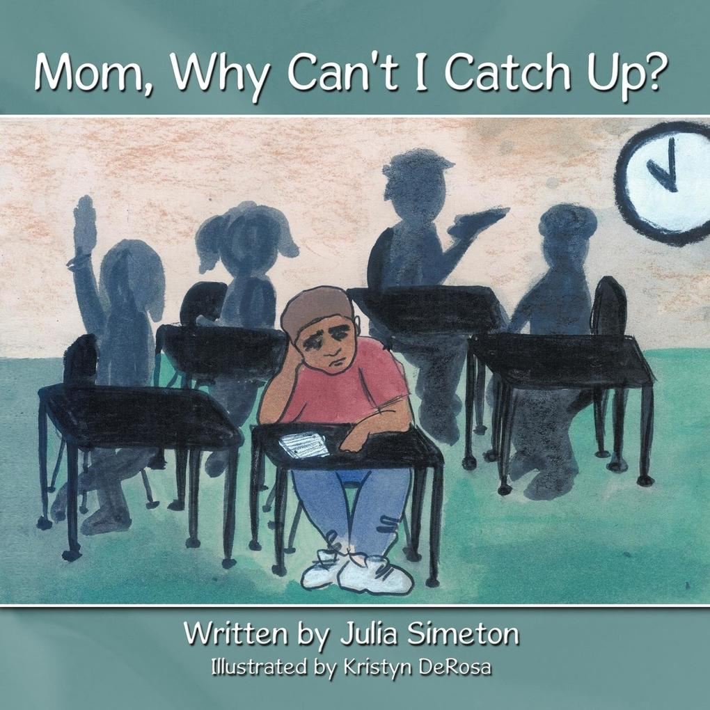 Mom, Why Can't I Catch Up? als Taschenbuch
