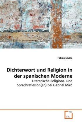 Dichterwort und Religion in der spanischen Moderne als Buch (gebunden)
