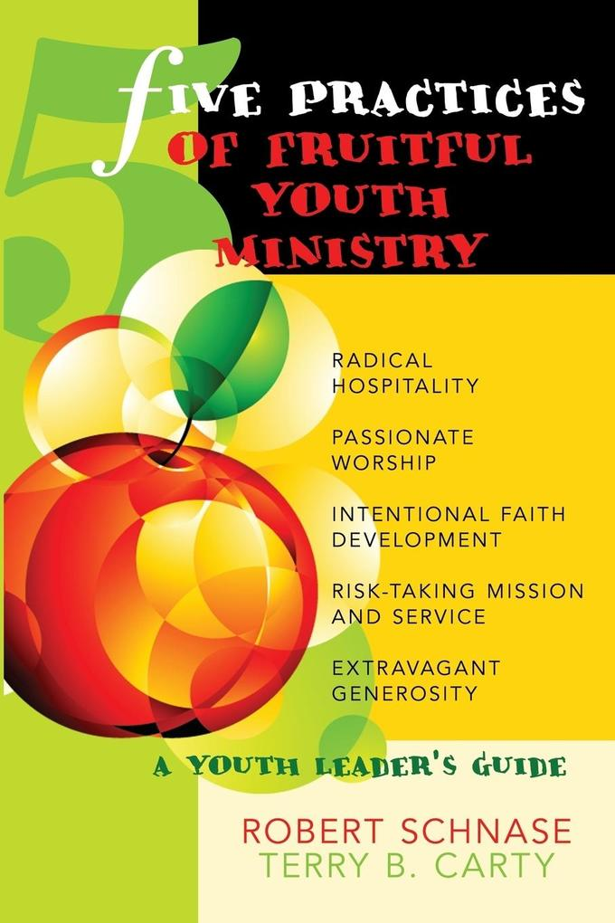 Five Practices of Fruitful Youth Ministry als Taschenbuch