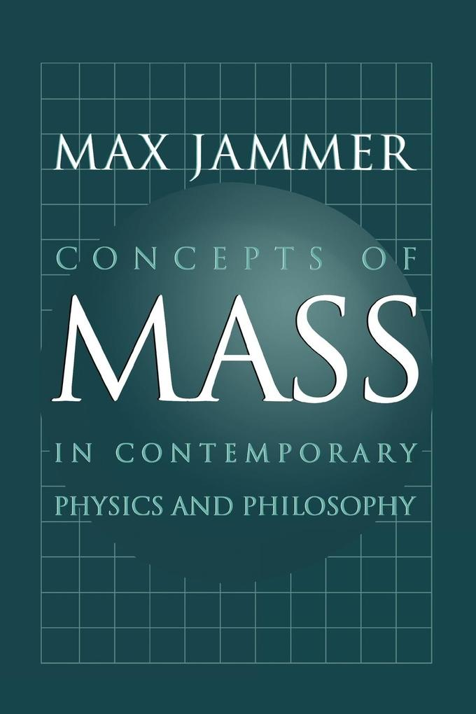 Concepts of Mass in Contemporary Physics and Philosophy als Buch (gebunden)