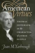 American Virtues: Thomas Jefferson on the Character of a Free People
