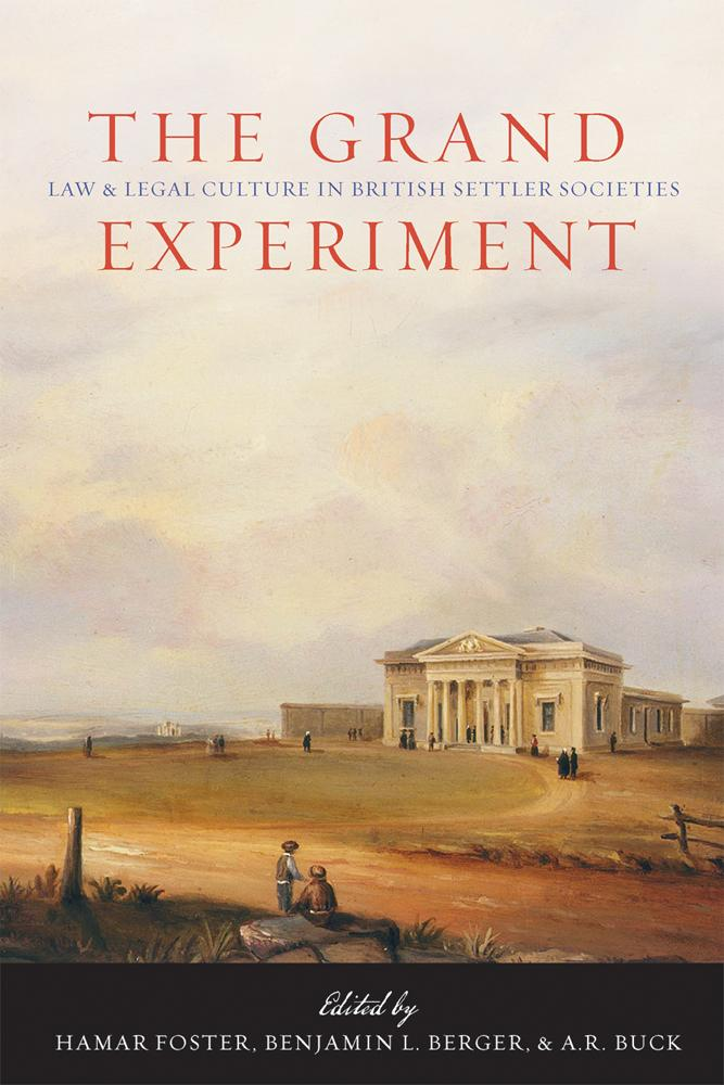 The Grand Experiment: Law and Legal Culture in British Settler Societies als Taschenbuch