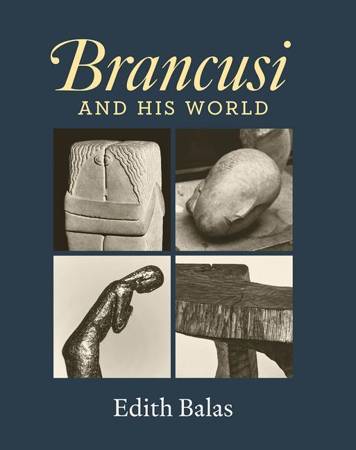Brancusi and His World als Buch (gebunden)