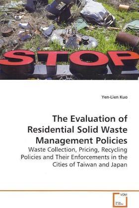 The Evaluation of Residential Solid Waste ManagementPolicies als Buch (gebunden)