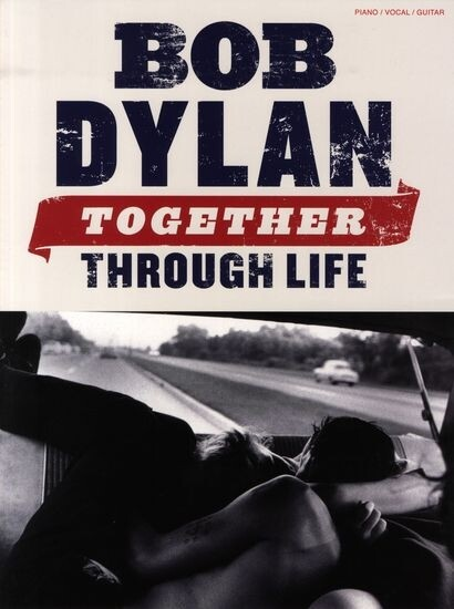 Bob Dylan: Together Through Life als Buch (gebunden)