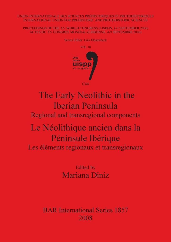 The Early Neolithic in the Iberian Peninsula / Le Néolithique ancien dans la Péninsule Ibérique als Taschenbuch