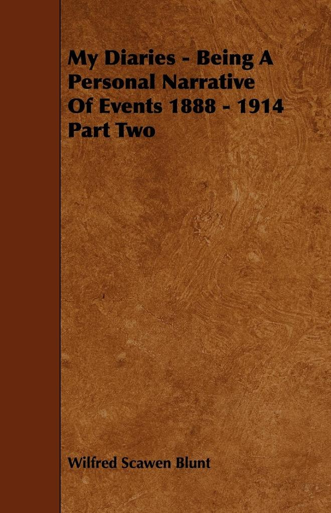 My Diaries - Being a Personal Narrative of Events 1888 - 1914 Part Two als Taschenbuch