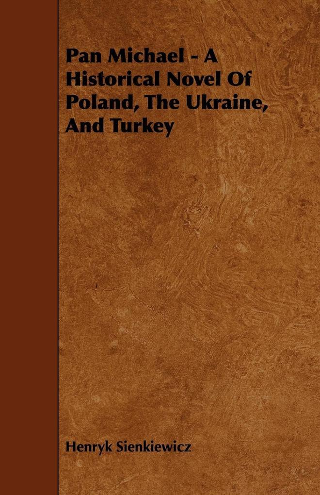 Pan Michael - A Historical Novel of Poland, the Ukraine, and Turkey als Taschenbuch