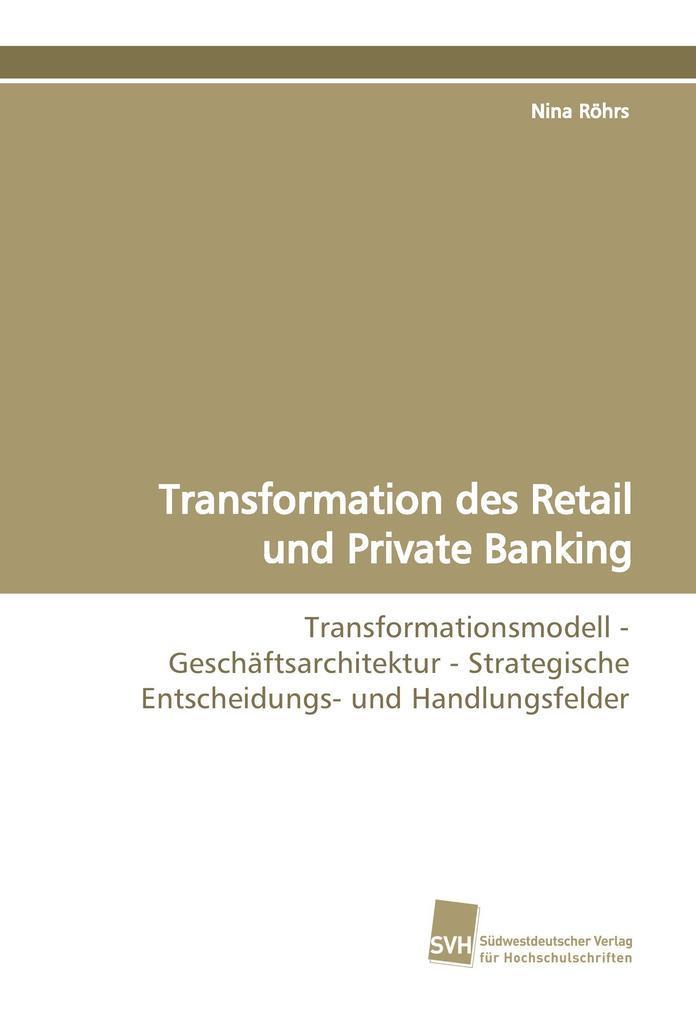 Transformation des Retail und Private Banking als Buch (kartoniert)