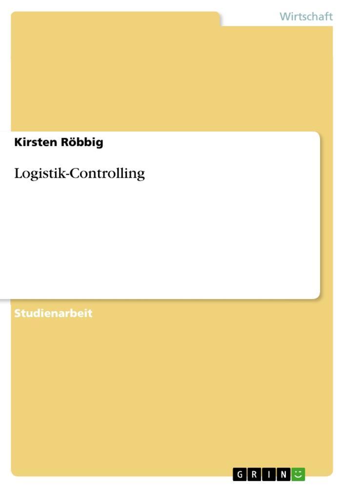 Logistik-Controlling als Buch (gebunden)