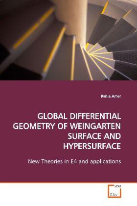 GLOBAL DIFFERENTIAL GEOMETRY OFWEINGARTEN SURFACE AND HYPERSURFACE als Buch (gebunden)