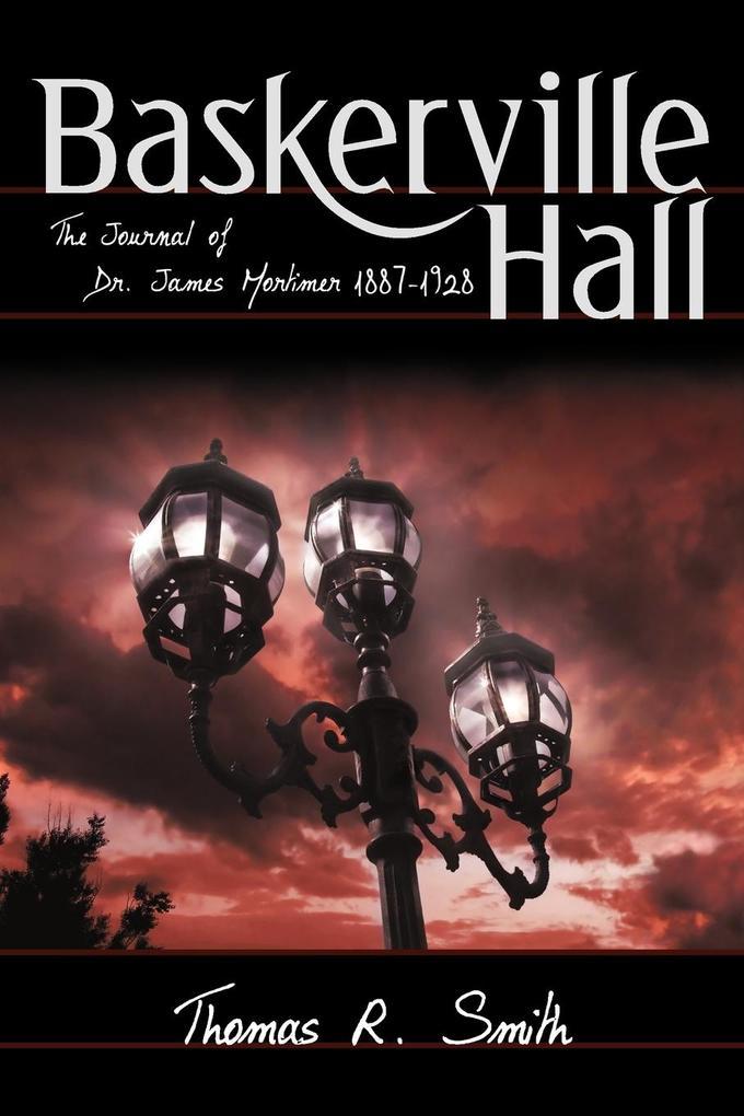 Baskerville Hall: The Journal of Dr. James Mortimer 1887-1928 als Taschenbuch