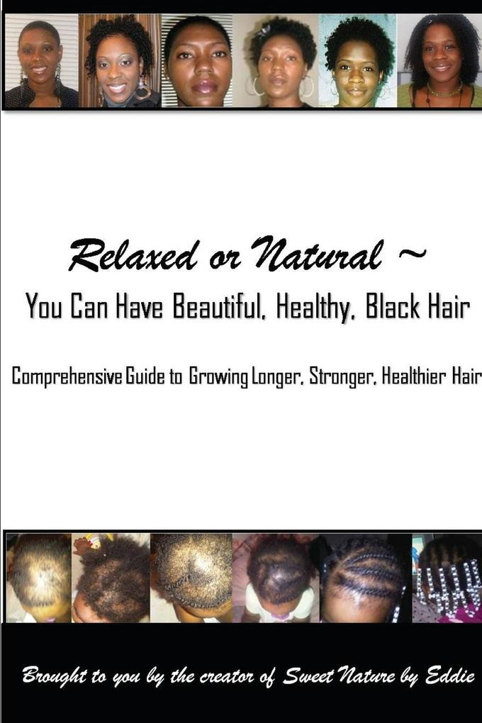 Relaxed or Natural You Can Have Beautiful, Black, Healthy, Hair als Taschenbuch
