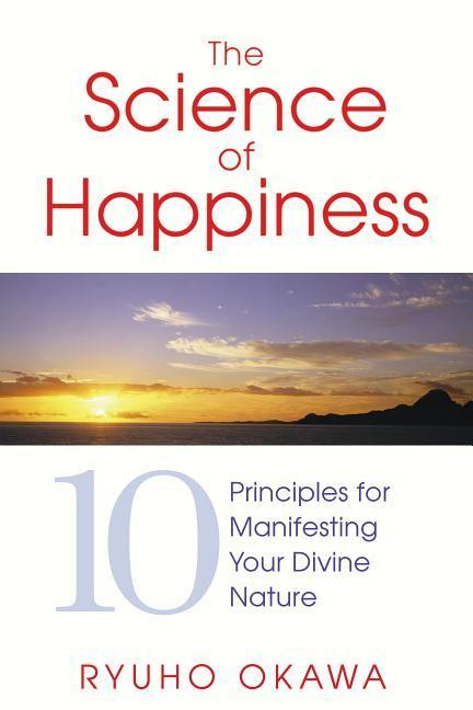 The Science of Happiness: 10 Principles for Manifesting Your Divine Nature als Taschenbuch