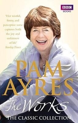 Pam Ayres - The Works: The Classic Collection als Taschenbuch